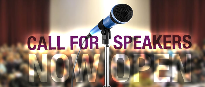 Call for Speakers - Now Open!